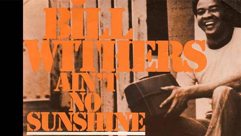 Bill Withers: S'ka D'ill (Ain't no sunshine)