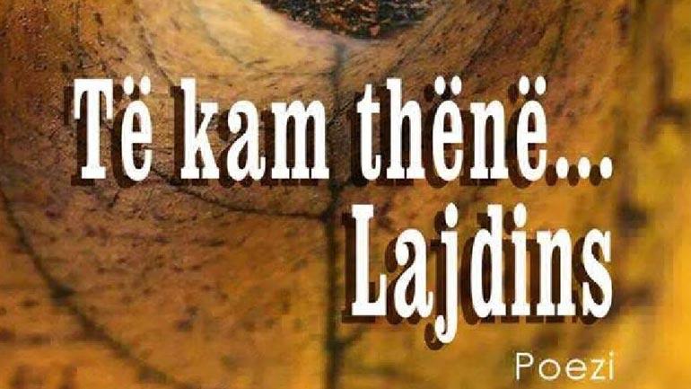 """""""Të kam thënë… Lajdins"""" i poetit Selajdin Shabani, udhëtim në jetën e çdo njeriu"""