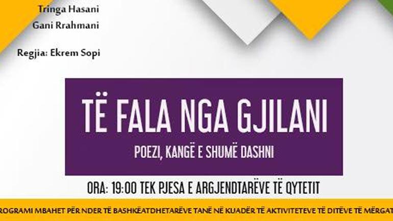 Nesër mbrëma në Gjilan, poezi, kangë e shumë dashni!
