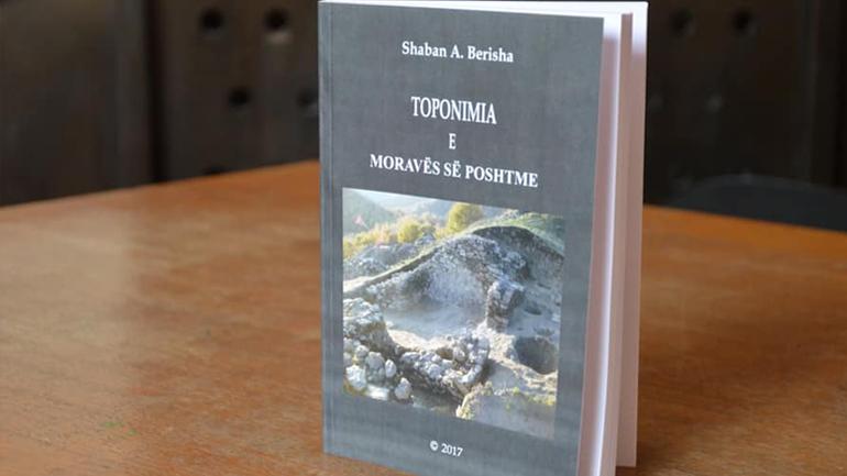 """Promovohet libri """"Toponomia e Moravës së Poshtme"""", nga autori Shaban Berisha"""